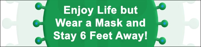 Wear a Mask and Social Distance!